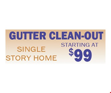 Gutter clean out, starting at $99.