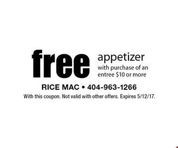 Free appetizer with purchase of an entree $10 or more. With this coupon. Not valid with other offers. Expires 5/12/17.