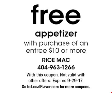 free appetizer with purchase of an entree $10 or more. With this coupon. Not valid with other offers. Expires 9-29-17. Go to LocalFlavor.com for more coupons.
