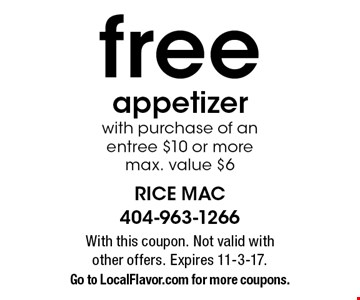 Free appetizer with purchase of an entree $10 or more. Max. value $6. With this coupon. Not valid with other offers. Expires 11-3-17. Go to LocalFlavor.com for more coupons.