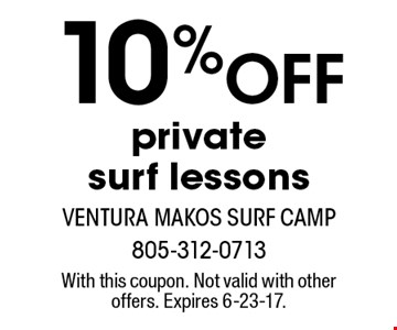 10% OFF private surf lessons. With this coupon. Not valid with other offers. Expires 6-23-17.