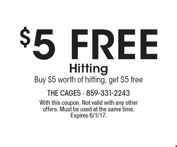 $5 FREE Hitting - Buy $5 worth of hitting, get $5 free. With this coupon. Not valid with any other offers. Must be used at the same time. Expires 6/1/17.