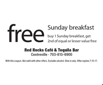 Free Sunday Breakfast-buy 1 Sunday breakfast, get 2nd of equal or lesser value free. With this coupon. Not valid with other offers. Excludes alcohol. Dine in only. Offer expires 7-10-17.