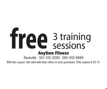 Free 3 training sessions. With this coupon. Not valid with other offers or prior purchases. Offer expires 8-25-17.