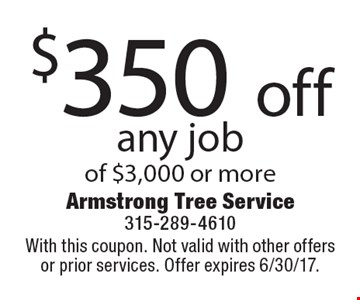 $350 off any job of $3,000 or more. With this coupon. Not valid with other offers or prior services. Offer expires 6/30/17.