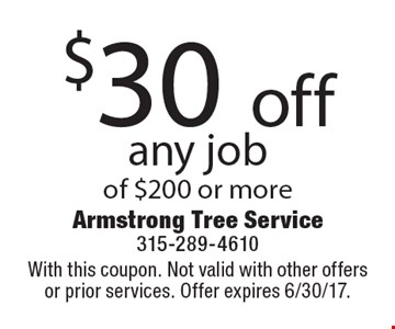 $30 off any job of $200 or more. With this coupon. Not valid with other offers or prior services. Offer expires 6/30/17.