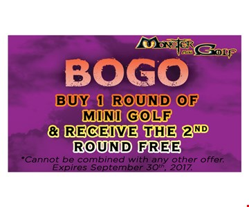 BOGO Buy 1 round of mini golf & receive the 2nd round free. Cannot be combined with any other offer. Expires September 30th, 2017.