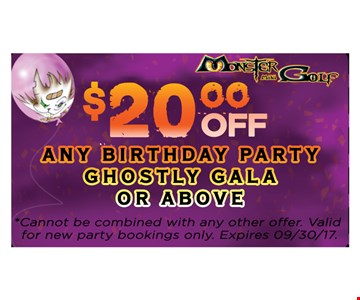$20.00 off any birthday party ghostly gala or above. Cannot be combined with any other offer. Valid for new party bookings only. Expires 9-30-17.