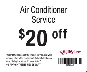 $20 off Air Conditioner Service. Present this coupon at the time of service. Not valid with any other offer or discount. Valid at all Phoenix Metro Valley Locations. Expires 5-5-17.NO APPOINTMENT NECESSARY.