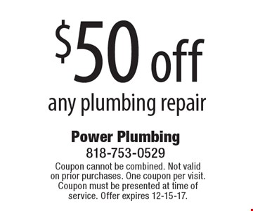 $50 off any plumbing repair. Coupon cannot be combined. Not valid on prior purchases. One coupon per visit. Coupon must be presented at time of service. Offer expires 12-15-17.