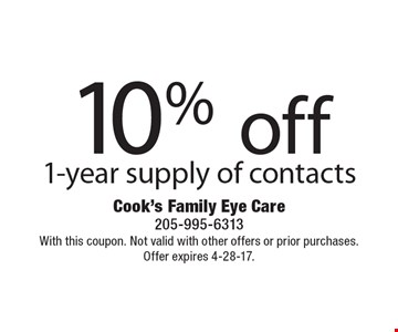 10% off 1-year supply of contacts. With this coupon. Not valid with other offers or prior purchases. Offer expires 4-28-17.