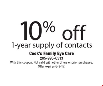 10% off 1-year supply of contacts. With this coupon. Not valid with other offers or prior purchases. Offer expires 6-9-17.