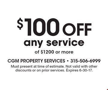 $100 off any service of $1200 or more. Must present at time of estimate. Not valid with other discounts or on prior services. Expires 6-30-17.