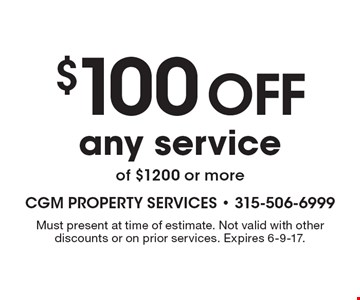 $100 off any service of $1200 or more. Must present at time of estimate. Not valid with other discounts or on prior services. Expires 6-9-17.