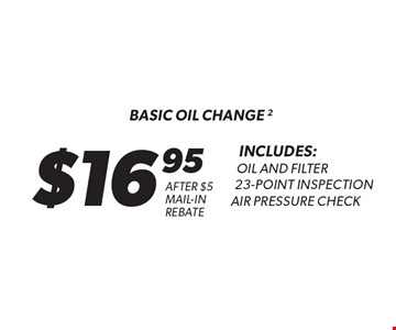 $16.95 basic oil change 2 Includes:Oil and Filter23-Point InspectionAir Pressure Check. Oil change includes standard oil filter and up to 5 quarts of 5W30 conventional or synthetic-blend oil. Oil type based on availability and may vary by location. Additional disposal and shop supply fees may apply. Special oils and filters are available at an additional cost. Coupon must be presented at time of estimate. Valid on most cars and light trucks at participating Meineke U.S. locations only. Not valid with any other offers, special order parts or warranty work. See center manager for complete details. No cash value. Void where prohibited. Limited time offer. Offer ends 5-5-17.