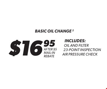 $16.95 basic oil change 2 Includes:Oil and Filter23-Point Inspection Air Pressure Check after $5 mail-in rebate . Oil change includes standard oil filter and up to 5 quarts of 5W30 conventional or synthetic-blend oil. Oil type based on availability and may vary by location. Additional disposal and shop supply fees may apply. Special oils and filters are available at an additional cost. Coupon must be presented at time of estimate. Valid on most cars and light trucks at participating Meineke U.S. locations only. Not valid with any other offers, special order parts or warranty work. See center manager for complete details. No cash value. Void where prohibited. Limited time offer. Offer ends 5-5-17.