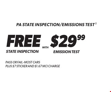 PA State Inspection/Emissions Test - 1. FREE State Inspection With Emission Test $29.99. Pass or fail -most cars Plus $7 Sticker And $1.67 MCI Charge. Additional disposal and shop supply fees may apply. Coupon must be presented at time of estimate. Valid on most cars and light trucks at participating Meineke U.S. locations only. Not valid with any other offers, special order parts or warranty work. See center manager for complete details. No cash value. Void where prohibited. Limited time offer. Offer expires 9-30-17.