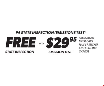 PA State Inspection/Emissions test 1 $29.95 Emission Test. FREE State Inspection. . Pass or fail most cars Plus $7 StickerAnd $1.67 MCI Charge. Additional disposal and shop supply fees may apply. Coupon must be presented at time of estimate. Valid on most cars and light trucks at participating Meineke U.S. locations only. Not valid with any other offers, special order parts or warranty work. See center manager for complete details. No cash value. Void where prohibited. Limited time offer. Offer expires 10/13/17.