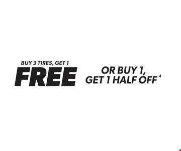 buy 3 tires, get 1FREE or buy 1,get 1 half off 4. 4. Minimum purchase of $150 before tax required. Valid on select tires. Valid at participating locations only. See center manager for complete details. Offer ends11-30-17.