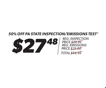 $27.48 50% Off pa state inspection/emissions test. Reg. inspection price $29.95. Reg. emissions price $25.00. Total $54.95. Pass or fail, most cars, plus $7 sticker and $1.65 mci charge. Additional shop supply and disposal fees may apply. Discount applies to regular retail pricing. Must present coupon at time of estimate. Offer valid on most cars and light trucks. Valid at participating locations only. Limited time offer. See center manager for complete details. Offer expires 12-31-17.