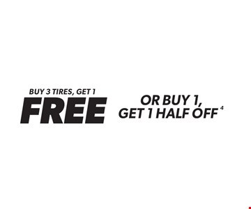 buy 3 tires, get 1FREE or buy 1, get 1 half off 4. 4. Minimum purchase of $150 before tax required. Valid on select tires. Valid at participating locations only. See center manager for complete details. Offer ends12-31-17.