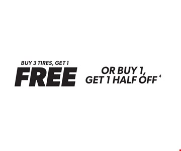 Buy 3 tires, get 1 FREE or buy 1, get 1 half off. 4. Minimum purchase of $150 before tax required. Valid on select tires. Valid at participating locations only. See center manager for complete details. Offer ends1-26-18.