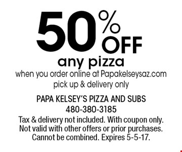 50% Off any pizza when you order online at Papakelseysaz.com. Pick up & delivery only. Tax & delivery not included. With coupon only. Not valid with other offers or prior purchases. Cannot be combined. Expires 5-5-17.