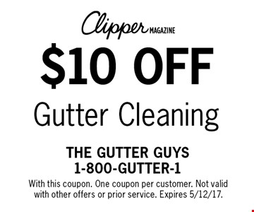 $10 off Gutter Cleaning. With this coupon. One coupon per customer. Not valid with other offers or prior service. Expires 5/12/17.