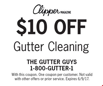 $10 off Gutter Cleaning. With this coupon. One coupon per customer. Not valid with other offers or prior service. Expires 6/9/17.