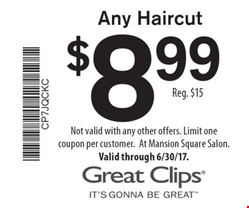 $8.99 any haircut. Reg. $15. Not valid with any other offers. Limit one coupon per customer. At Mansion Square Salon. Valid through 6/30/17.