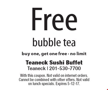 Free bubble tea. Buy one, get one free. No limit. With this coupon. Not valid on internet orders. Cannot be combined with other offers. Not valid on lunch specials. Expires 5-12-17.