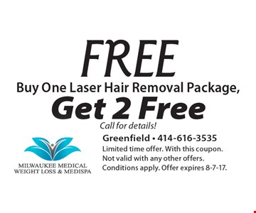 Buy One Laser Hair Removal Package, Get 2 Free. Call for details!. Limited time offer. With this coupon. Not valid with any other offers. Conditions apply. Offer expires 8-7-17.