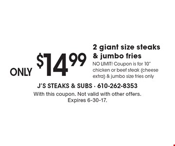 ONLY $14.99 for 2 giant size steaks & jumbo fries NO LIMIT! Coupon is for 10