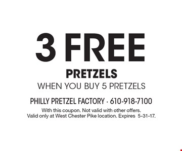 3 FREE pretzels when you buy 5 pretzels. With this coupon. Not valid with other offers.Valid only at West Chester Pike location. Expires 5-31-17.