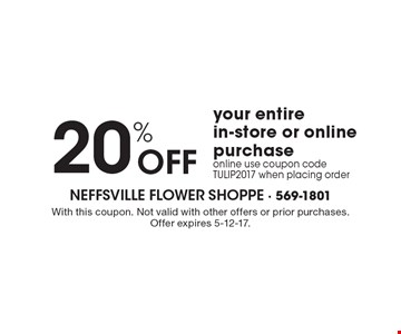 20% OFF your entire in-store or online purchase. Online use coupon code TULIP2017 when placing order. With this coupon. Not valid with other offers or prior purchases. Offer expires 5-12-17.