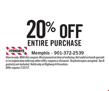 20% off entire purchase. Dine in only. With this coupon. Must present at time of ordering. Not valid on lunch specials or in conjunction with any other offer, coupon or discount.No photocopies accepted. Tax & gratuity not included. Valid only at Highway 64 location.Offer expires 7/21/17.