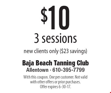 $10 for 3 sessions. new clients only. ($23 savings). With this coupon. One per customer. Not valid with other offers or prior purchases. Offer expires 6-30-17.