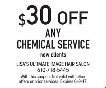 $30 OFF ANY CHEMICAL SERVICE. New clients. With this coupon. Not valid with other offers or prior services. Expires 6-9-17.