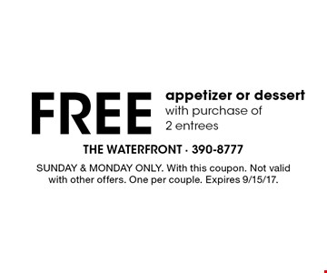 FREE appetizer or dessert with purchase of 2 entrees. SUNDAY & MONDAY ONLY. With this coupon. Not valid with other offers. One per couple. Expires 9/15/17.