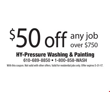 $50 off any job over $750. With this coupon. Not valid with other offers. Valid for residential jobs only. Offer expires 5-31-17.