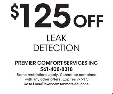 $125 Off LEAK DETECTION. Some restrictions apply. Cannot be combined with any other offers. Expires 7-7-17. Go to LocalFlavor.com for more coupons.