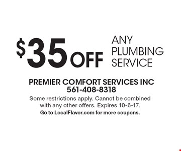 $35 Off Any Plumbing Service. Some restrictions apply. Cannot be combined with any other offers. Expires 10-6-17. Go to LocalFlavor.com for more coupons.