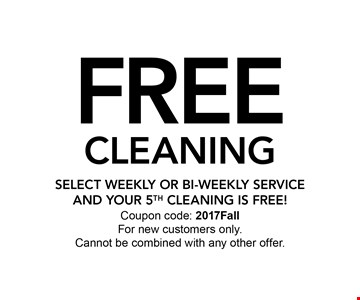 FREE CLEANING SELECT weekly or bi-weekly service and YOUR 5th cleaning IS FREE!. Coupon code: 2017FallFor new customers only.Cannot be combined with any other offer.