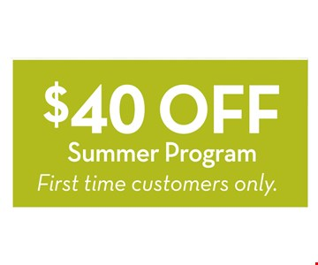 $40 Off Summer Program  first time customers only
