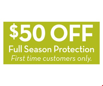 $50 Off Full Season Protection. First time customers only.