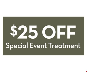 $25 Off Special event treatment