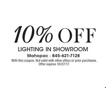 10%off lighting in showroom. With this coupon. Not valid with other offers or prior purchases. Offer expires 10/27/17.