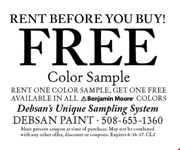 Rent before you buy! Free color sample. Rent one color sample, get one free. Must present coupon at time of purchase. May not be combined with any other offer, discount or coupons. Expires 6-16-17. CL2