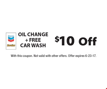 $10 Off Oil Change + FREE Car Wash. With this coupon. Not valid with other offers. Offer expires 6-23-17.