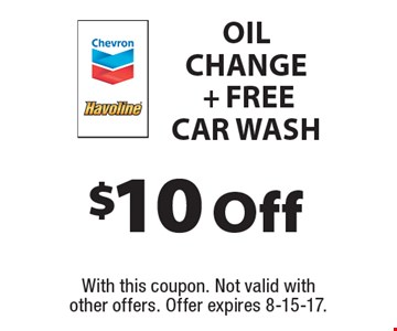 $10 Off Oil Change + FREE Car Wash. With this coupon. Not valid with other offers. Offer expires 8-15-17.